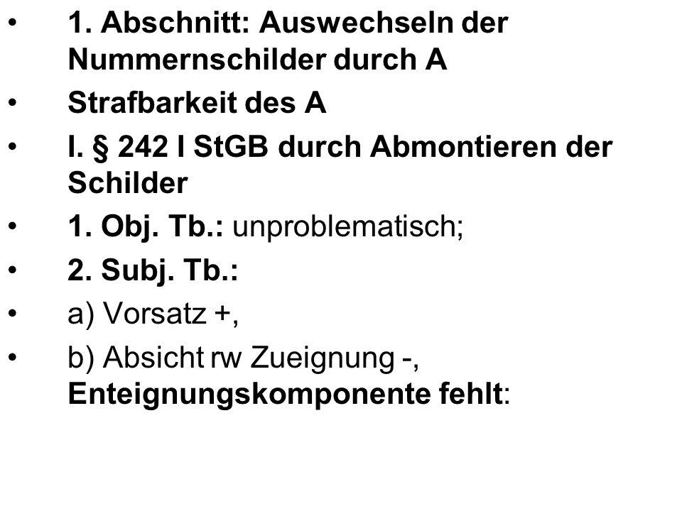 1. Abschnitt: Auswechseln der Nummernschilder durch A Strafbarkeit des A I.