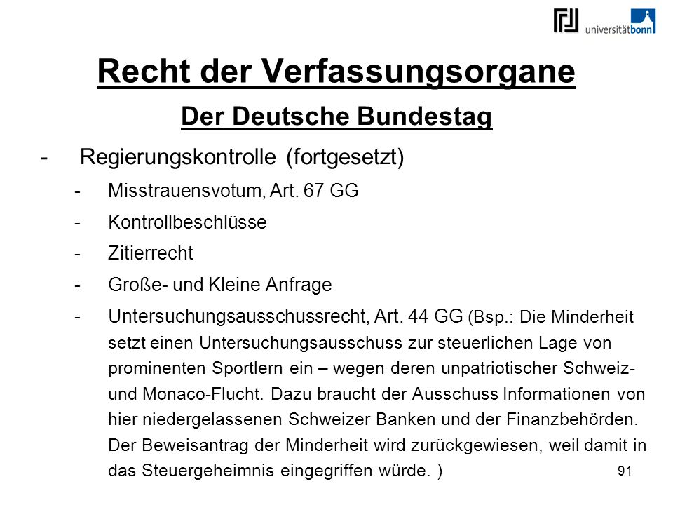 91 Recht der Verfassungsorgane Der Deutsche Bundestag -Regierungskontrolle (fortgesetzt) -Misstrauensvotum, Art. 67 GG -Kontrollbeschlüsse -Zitierrech