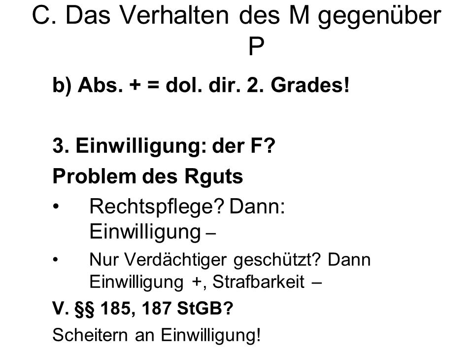 C.Das Verhalten des M gegenüber P b) Abs. + = dol.