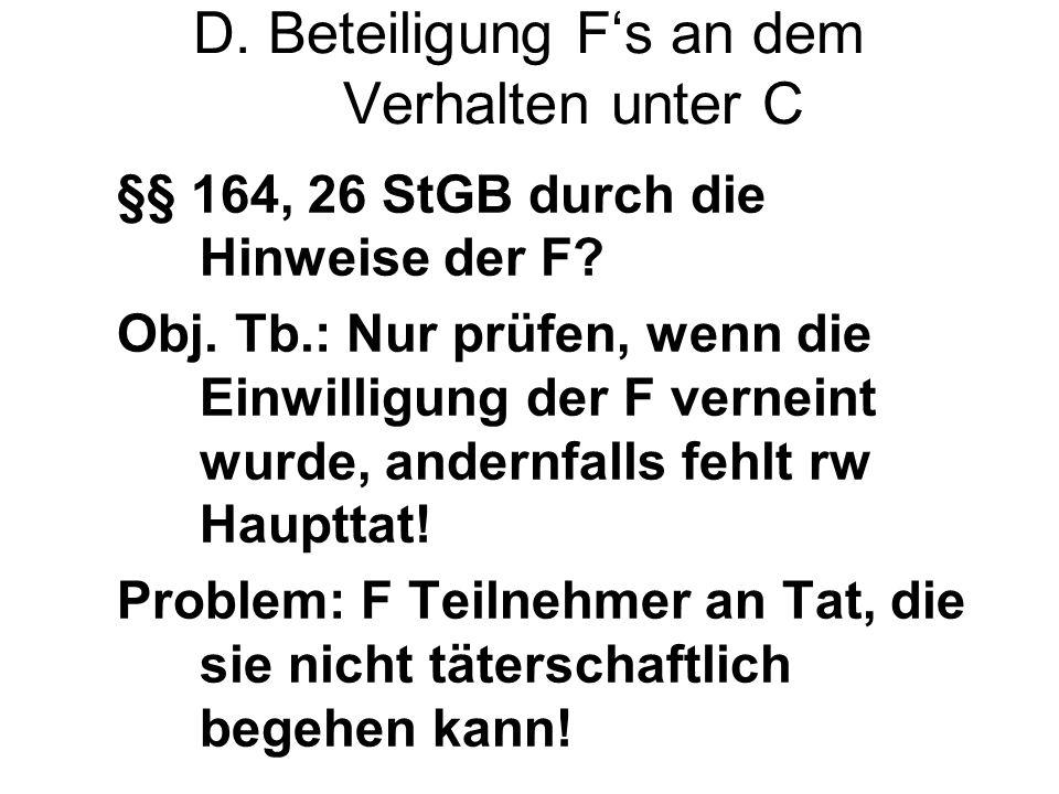 D.Beteiligung Fs an dem Verhalten unter C §§ 164, 26 StGB durch die Hinweise der F.