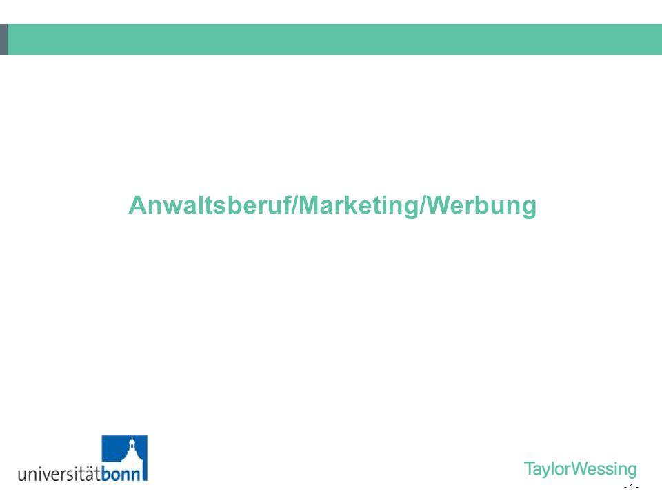 - 1 - Anwaltsberuf/Marketing/Werbung