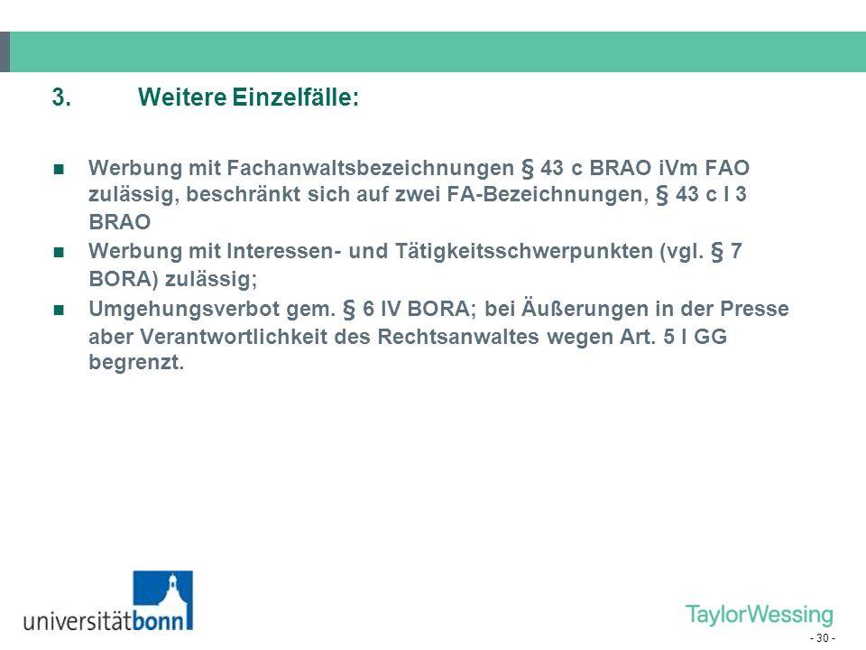 - 30 - Werbung mit Fachanwaltsbezeichnungen § 43 c BRAO iVm FAO zulässig, beschränkt sich auf zwei FA-Bezeichnungen, § 43 c I 3 BRAO Werbung mit Inter