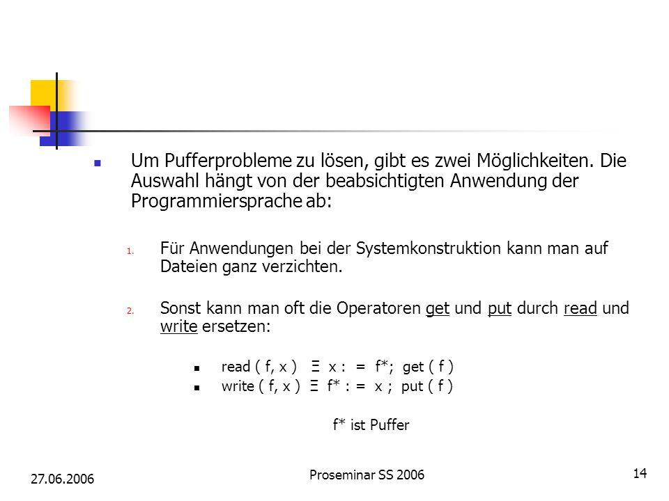 27.06.2006 Proseminar SS 2006 14 Um Pufferprobleme zu lösen, gibt es zwei Möglichkeiten.