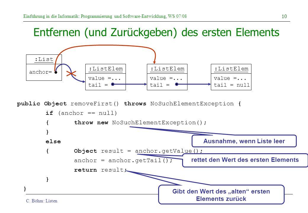 C. Böhm: Listen Einführung in die Informatik: Programmierung und Software-Entwicklung, WS 07/08 10 Entfernen (und Zurückgeben) des ersten Elements pub