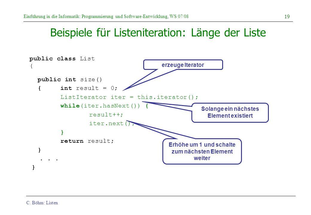 C. Böhm: Listen Einführung in die Informatik: Programmierung und Software-Entwicklung, WS 07/08 19 Beispiele für Listeniteration: Länge der Liste publ