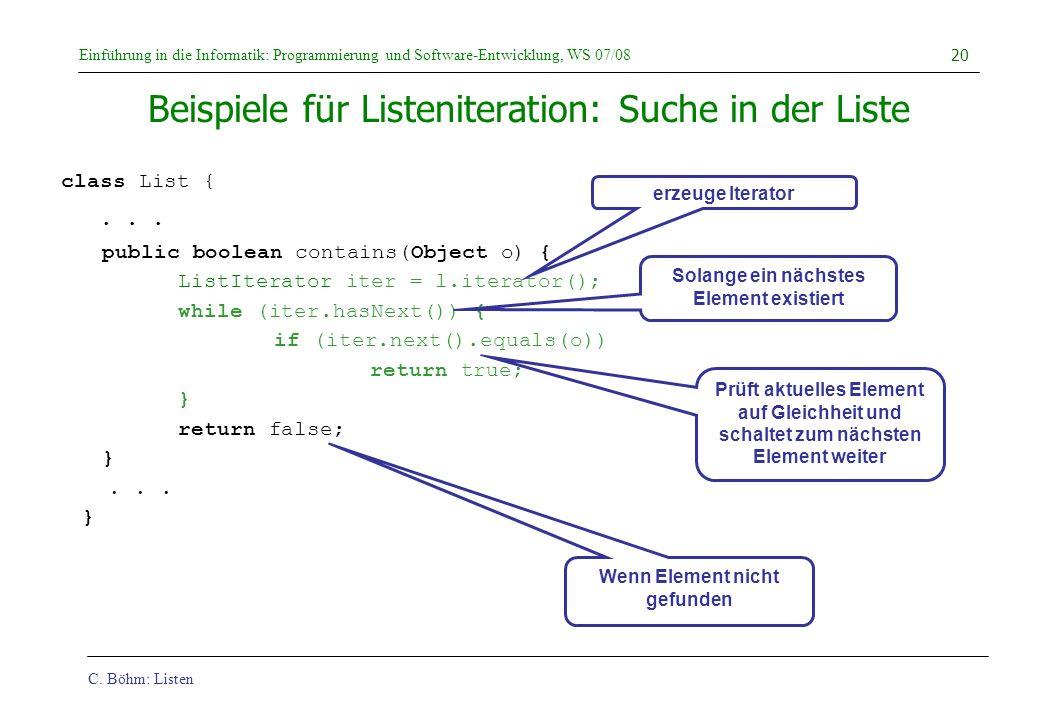 C. Böhm: Listen Einführung in die Informatik: Programmierung und Software-Entwicklung, WS 07/08 20 Beispiele für Listeniteration: Suche in der Liste p