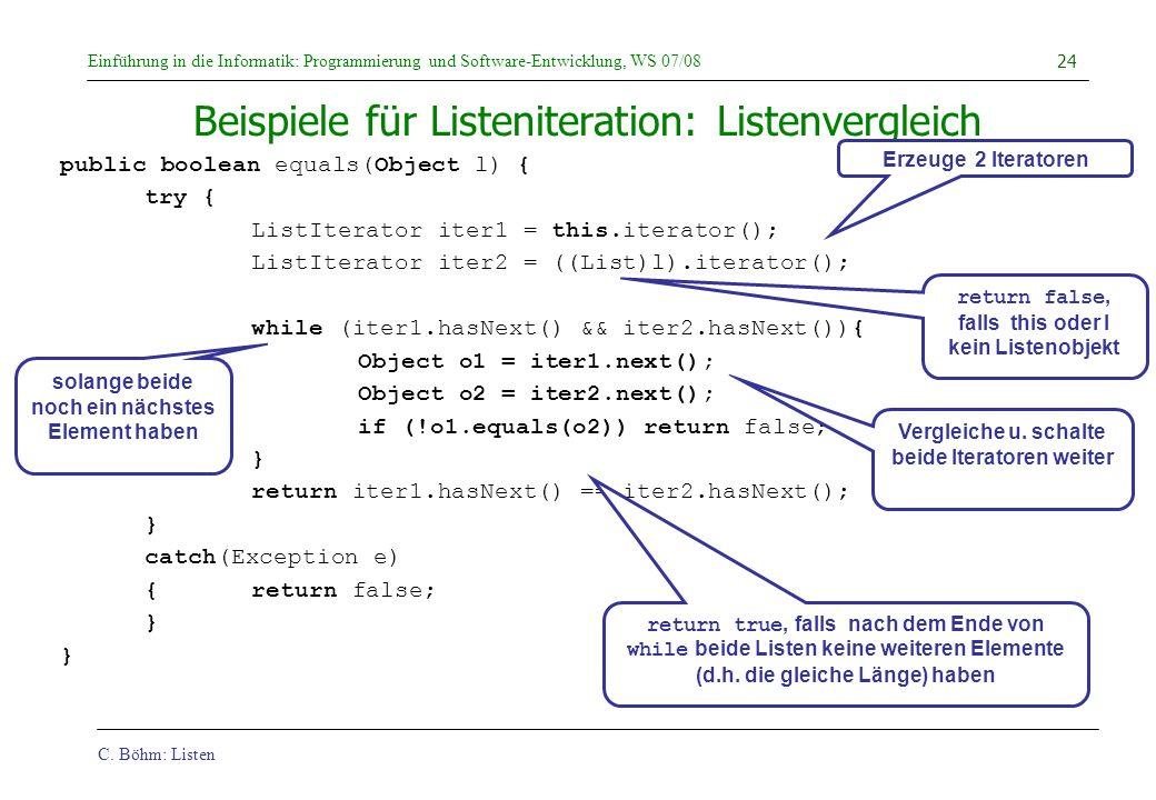 C. Böhm: Listen Einführung in die Informatik: Programmierung und Software-Entwicklung, WS 07/08 24 Beispiele für Listeniteration: Listenvergleich publ