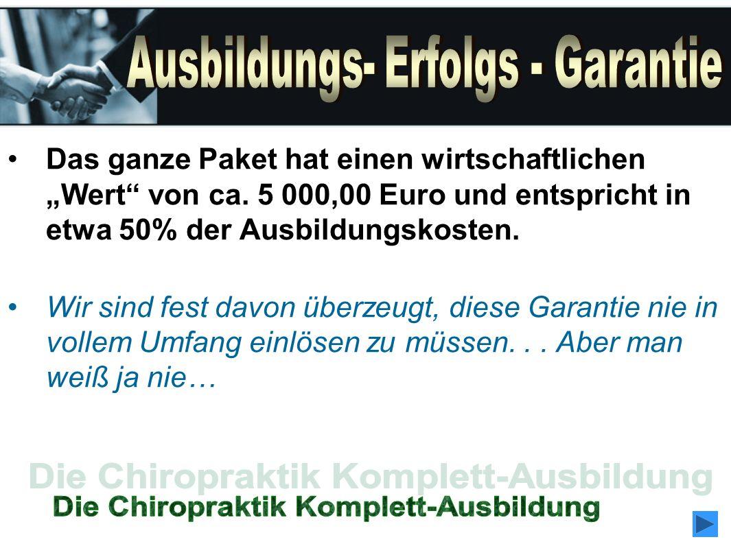 Das ganze Paket hat einen wirtschaftlichen Wert von ca. 5 000,00 Euro und entspricht in etwa 50% der Ausbildungskosten. Wir sind fest davon überzeugt,