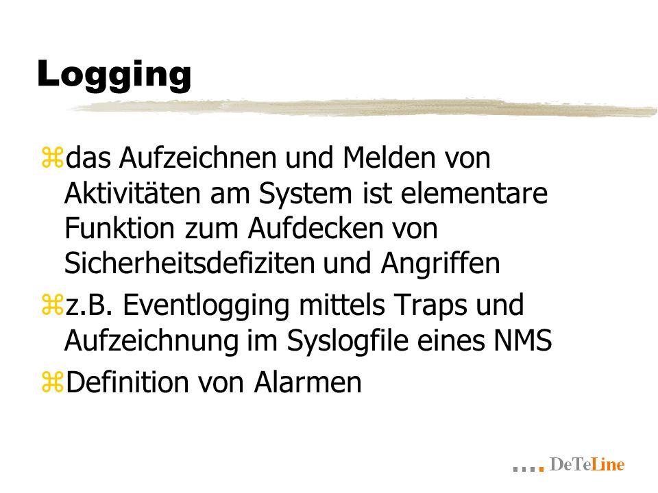 Logging zdas Aufzeichnen und Melden von Aktivitäten am System ist elementare Funktion zum Aufdecken von Sicherheitsdefiziten und Angriffen zz.B.