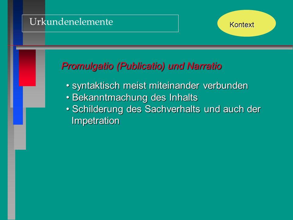 Urkundenelemente Kontext Dispositio der eigentliche Rechtsinhalt, z.B.