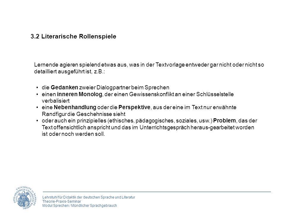 Lehrstuhl für Didaktik der deutschen Sprache und Literatur Theorie-Praxis-Seminar Modul Sprechen / Mündlicher Sprachgebrauch 3.2 Literarische Rollensp