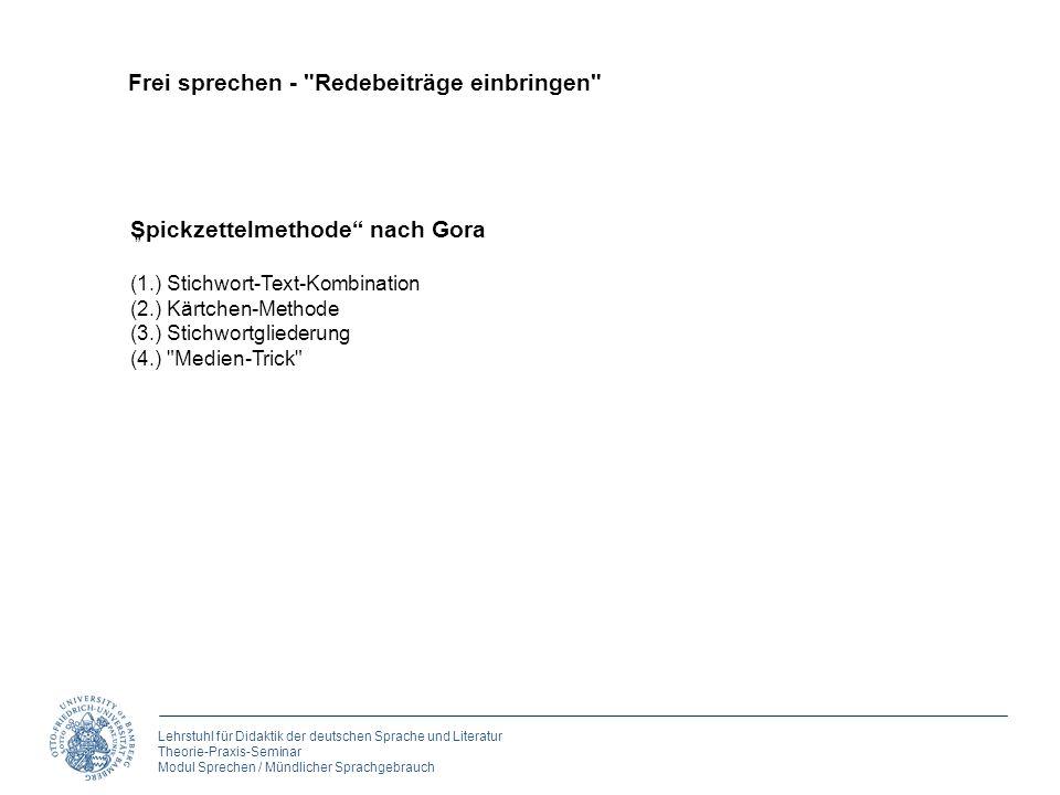 Lehrstuhl für Didaktik der deutschen Sprache und Literatur Theorie-Praxis-Seminar Modul Sprechen / Mündlicher Sprachgebrauch 5. Reden Frei sprechen -