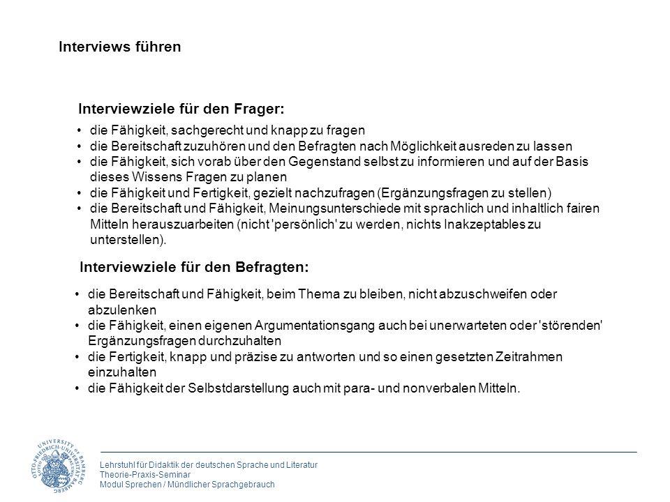 Lehrstuhl für Didaktik der deutschen Sprache und Literatur Theorie-Praxis-Seminar Modul Sprechen / Mündlicher Sprachgebrauch 5. Reden Interviews führe