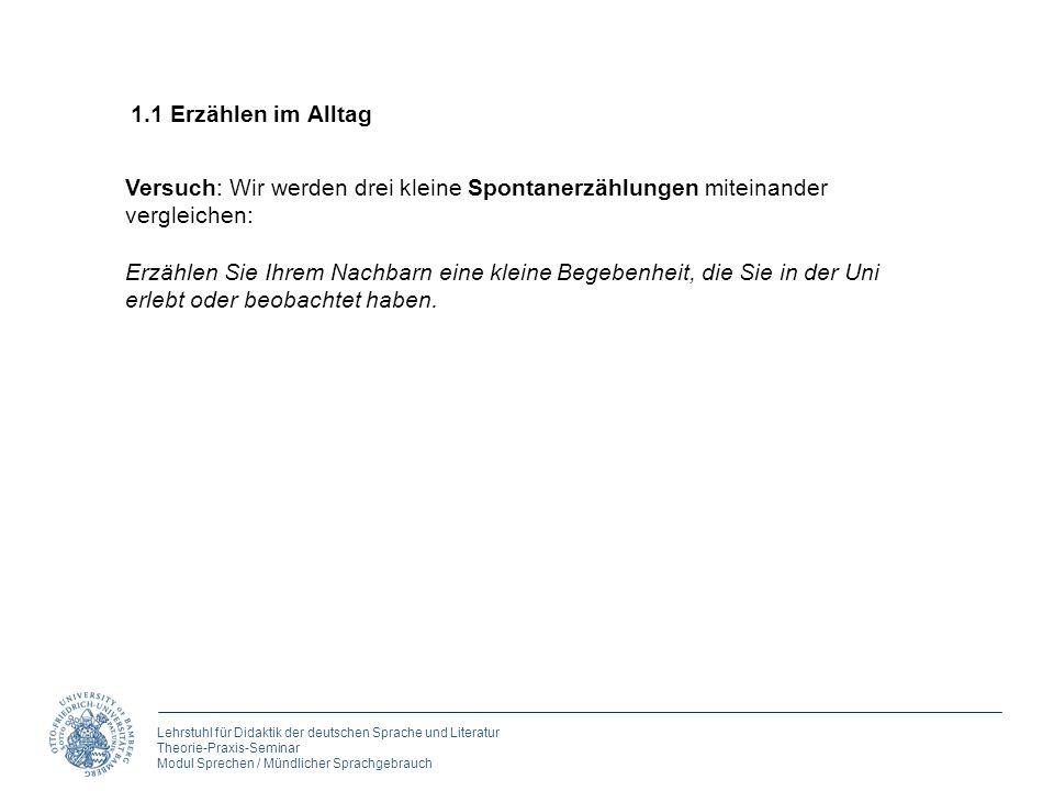 Lehrstuhl für Didaktik der deutschen Sprache und Literatur Theorie-Praxis-Seminar Modul Sprechen / Mündlicher Sprachgebrauch Versuch: Wir werden drei