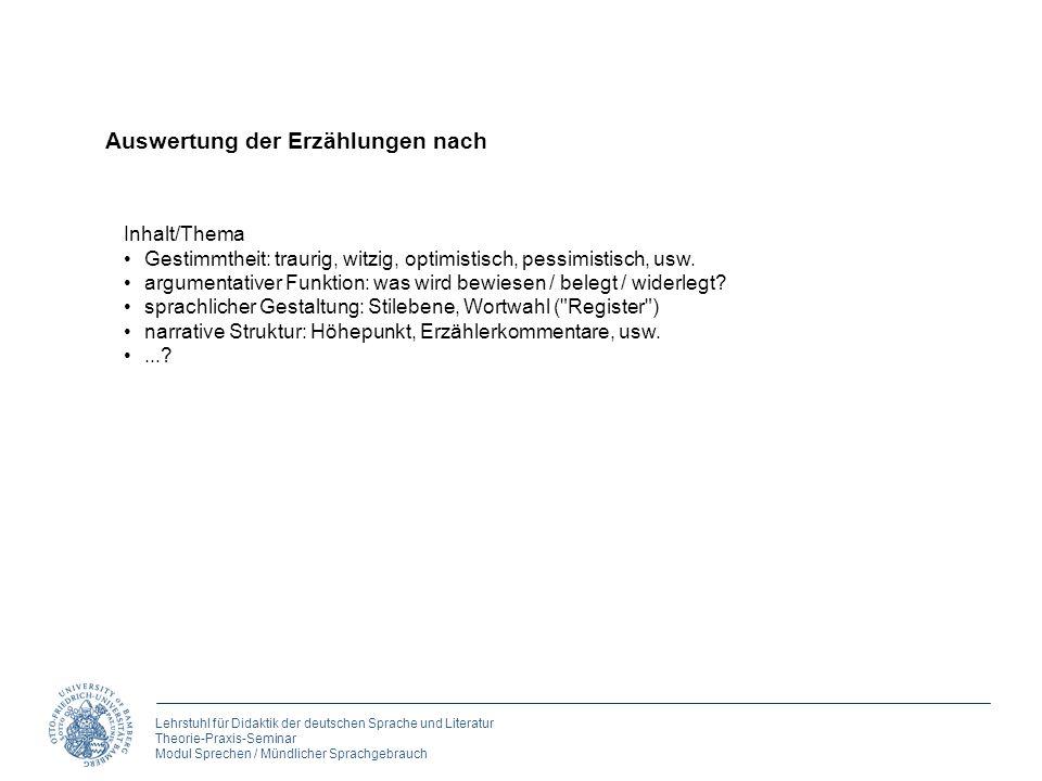Lehrstuhl für Didaktik der deutschen Sprache und Literatur Theorie-Praxis-Seminar Modul Sprechen / Mündlicher Sprachgebrauch Auswertung der Erzählunge