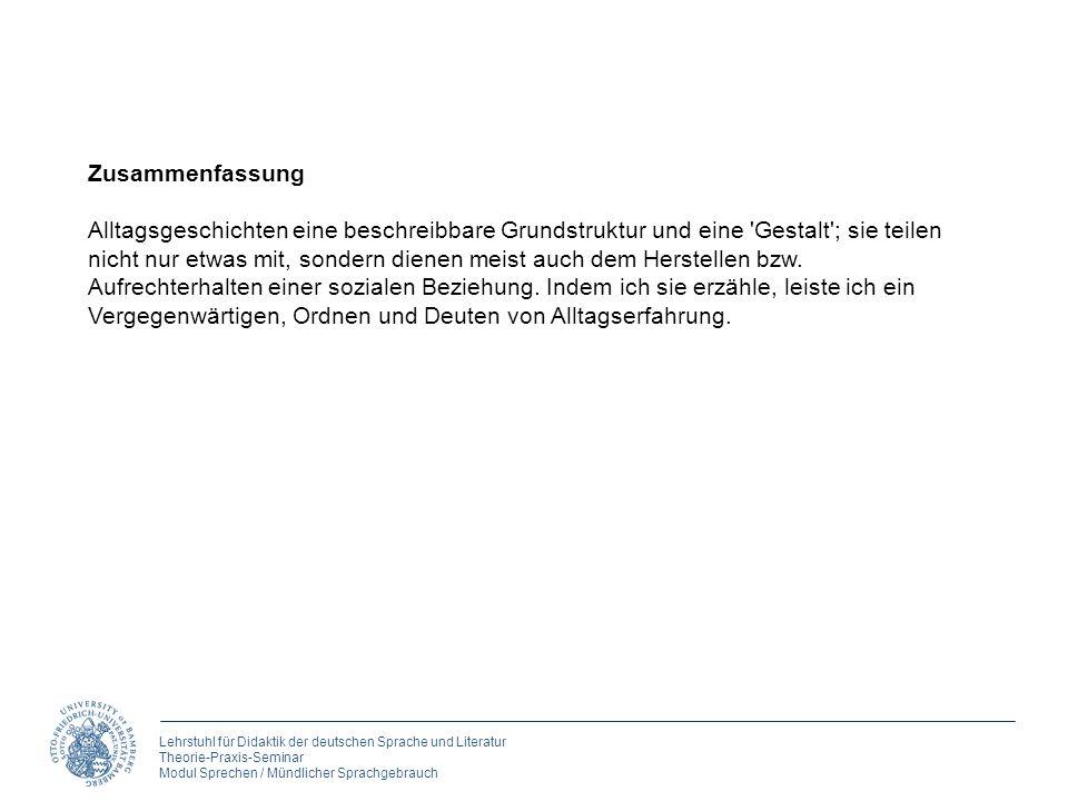 Lehrstuhl für Didaktik der deutschen Sprache und Literatur Theorie-Praxis-Seminar Modul Sprechen / Mündlicher Sprachgebrauch Zusammenfassung Alltagsge