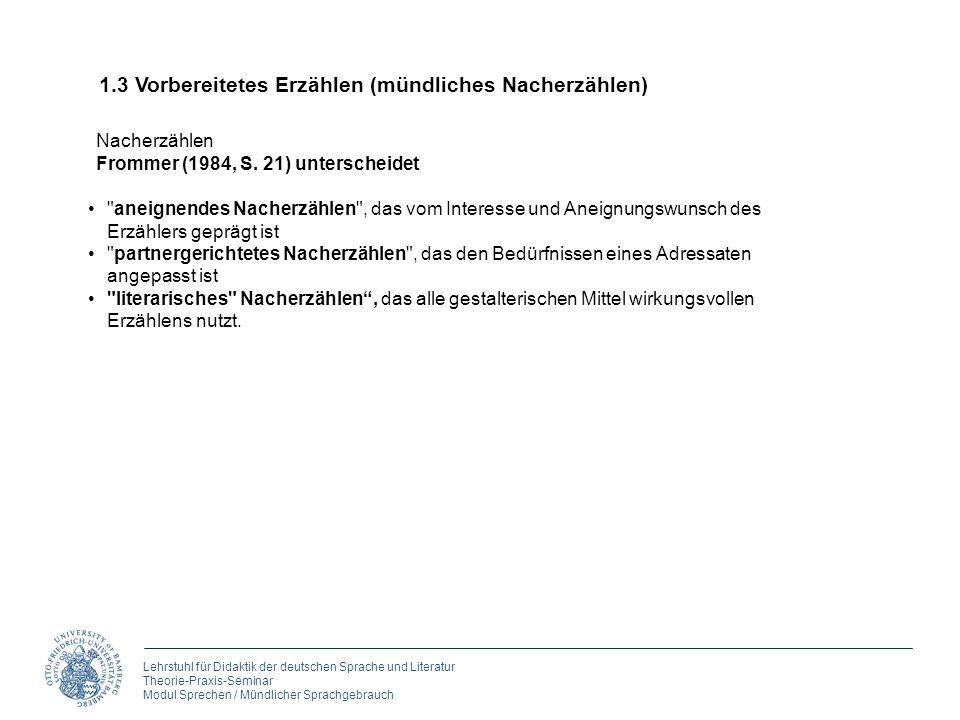 Lehrstuhl für Didaktik der deutschen Sprache und Literatur Theorie-Praxis-Seminar Modul Sprechen / Mündlicher Sprachgebrauch 1. Erzählen