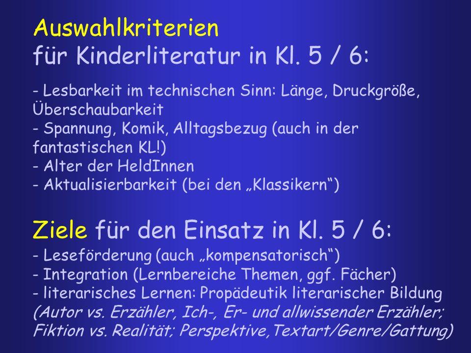 Ziele für den Einsatz in Kl. 5 / 6: - Lesbarkeit im technischen Sinn: Länge, Druckgröße, Überschaubarkeit - Spannung, Komik, Alltagsbezug (auch in der