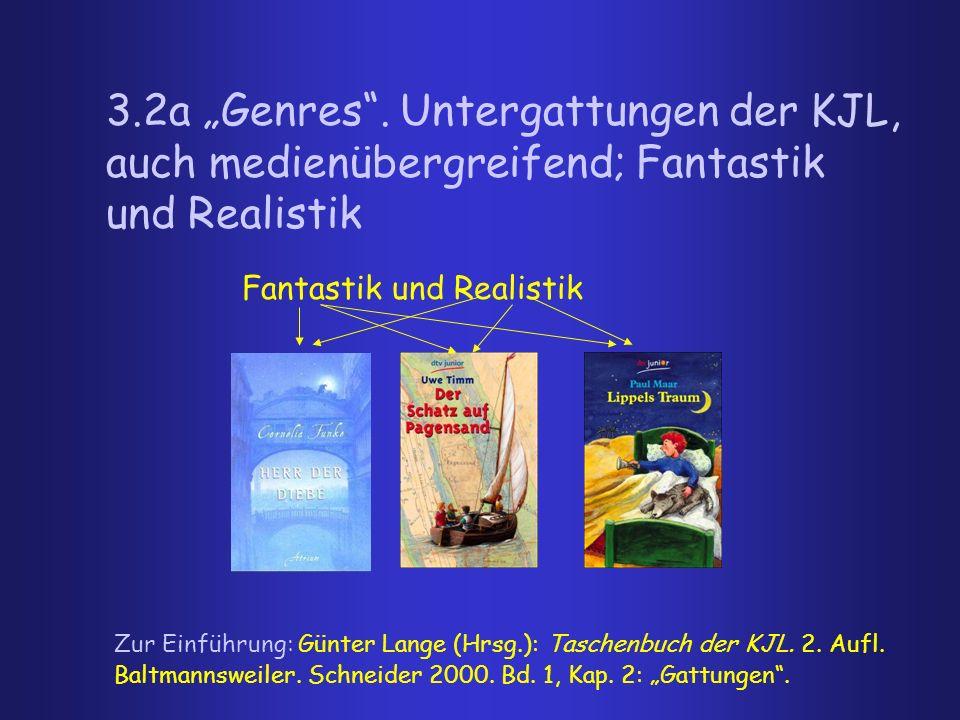 3.2a Genres. Untergattungen der KJL, auch medienübergreifend; Fantastik und Realistik Fantastik und Realistik Zur Einführung: Günter Lange (Hrsg.): Ta