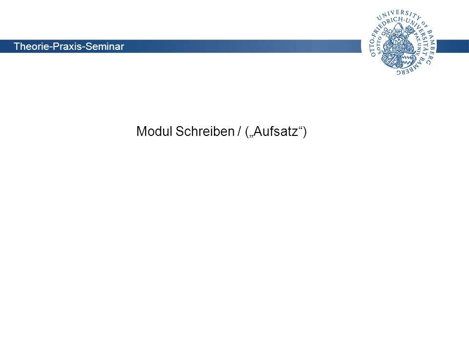 Lehrstuhl für Didaktik der deutschen Sprache und Literatur Theorie-Praxis-Seminar Modul Schreiben / Aufsatzunterricht Theorie-Praxis-Seminar Modul Sch