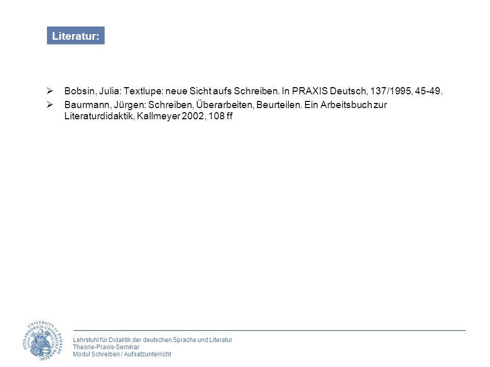 Lehrstuhl für Didaktik der deutschen Sprache und Literatur Theorie-Praxis-Seminar Modul Schreiben / Aufsatzunterricht Literatur: Bobsin, Julia: Textlu