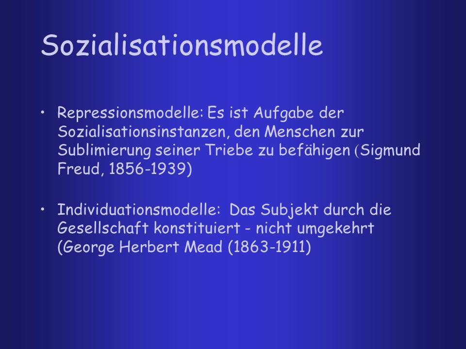 Repressionsmodelle: Es ist Aufgabe der Sozialisationsinstanzen, den Menschen zur Sublimierung seiner Triebe zu befähigen ( Sigmund Freud, 1856-1939) I
