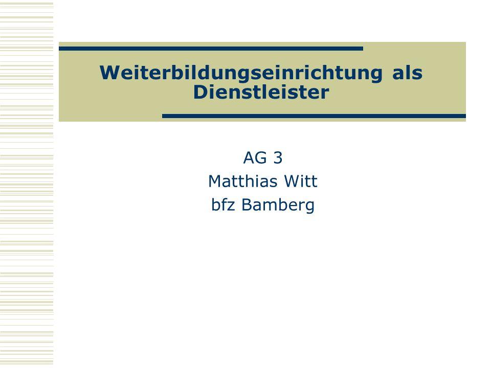 Nachfrageorientierte WBE (traditionell) Lehrgang: langer zeitlicher Vorlauf Beginn und Ende fest Starrer Lehrplan Heterogene Gruppen