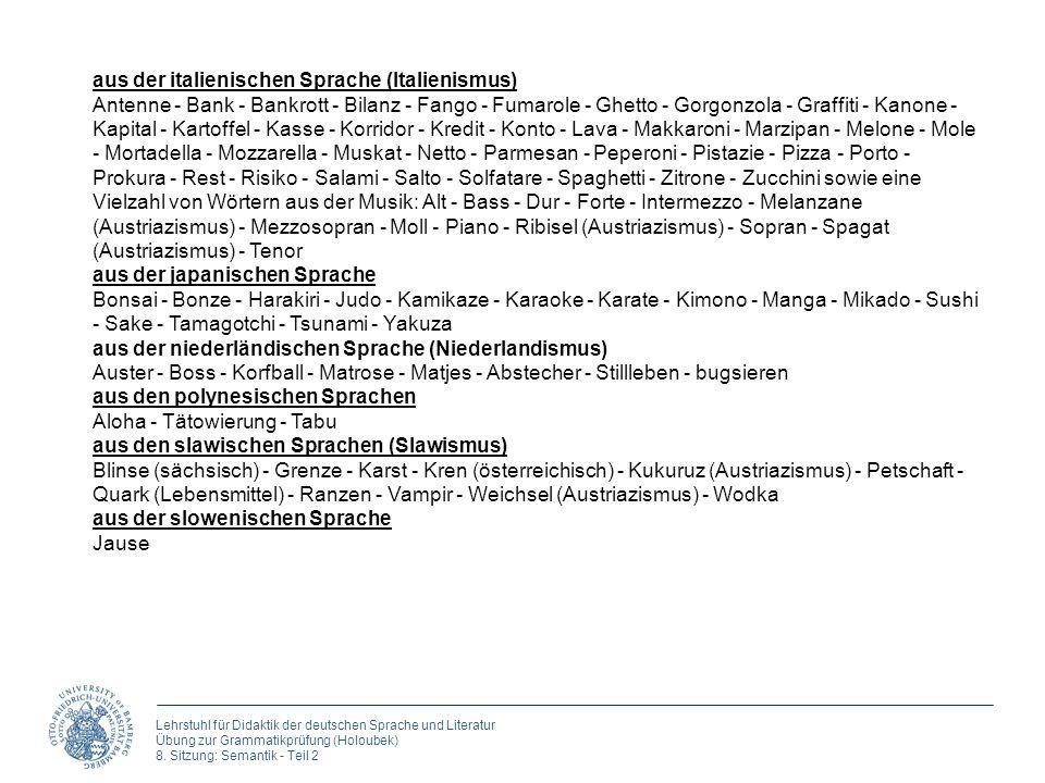 Lehrstuhl für Didaktik der deutschen Sprache und Literatur Übung zur Grammatikprüfung (Holoubek) 8. Sitzung: Semantik - Teil 2 aus der italienischen S