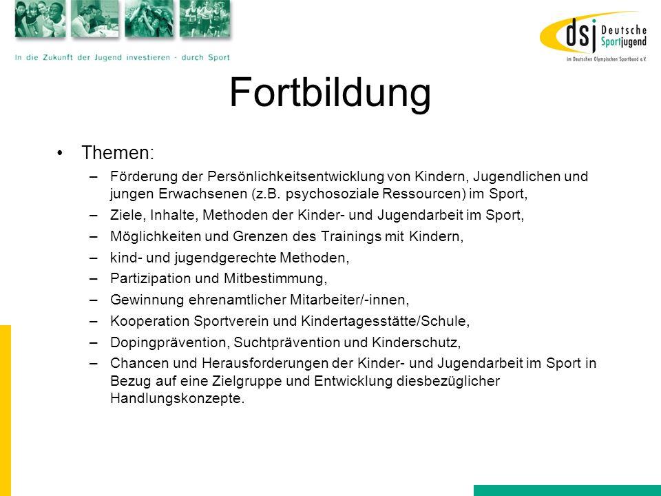 Fortbildung Themen: –Förderung der Persönlichkeitsentwicklung von Kindern, Jugendlichen und jungen Erwachsenen (z.B. psychosoziale Ressourcen) im Spor