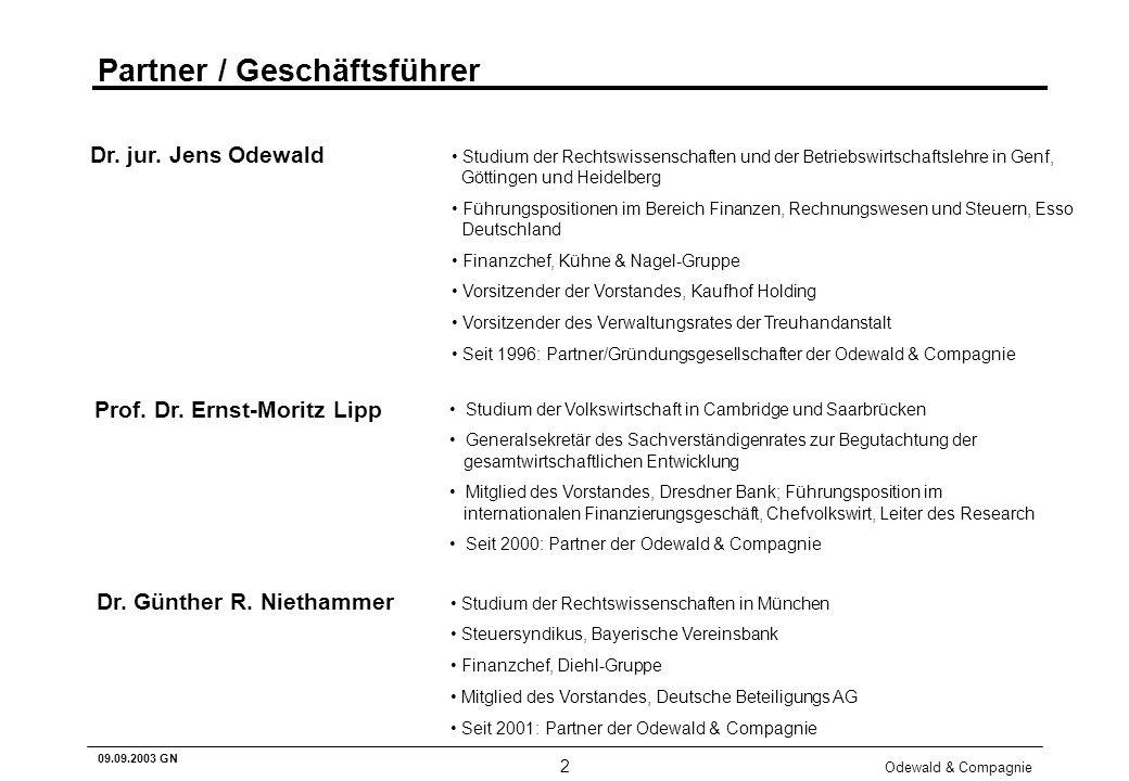 Odewald & Compagnie 2 09.09.2003 GN Partner / Geschäftsführer Studium der Rechtswissenschaften und der Betriebswirtschaftslehre in Genf, Göttingen und
