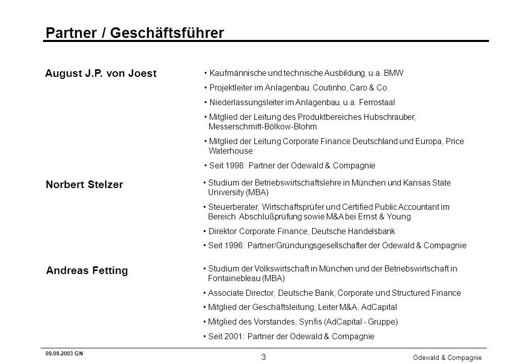 Odewald & Compagnie 3 09.09.2003 GN Partner / Geschäftsführer Kaufmännische und technische Ausbildung, u.a. BMW Projektleiter im Anlagenbau, Coutinho,
