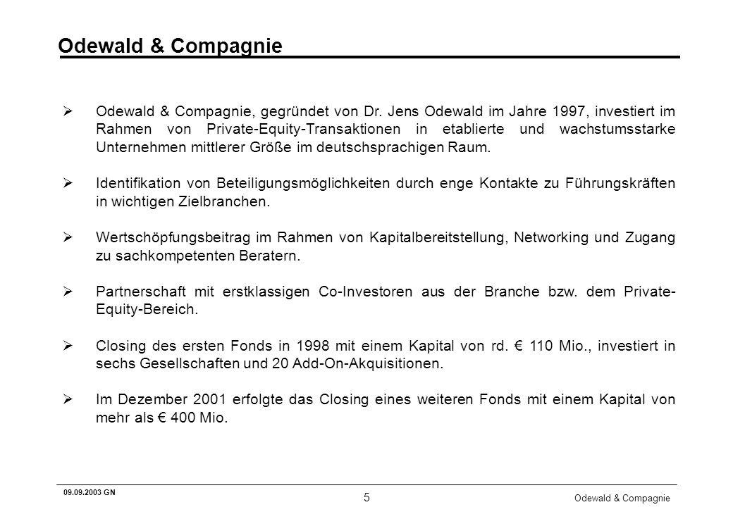 Odewald & Compagnie 5 09.09.2003 GN Odewald & Compagnie Odewald & Compagnie, gegründet von Dr. Jens Odewald im Jahre 1997, investiert im Rahmen von Pr