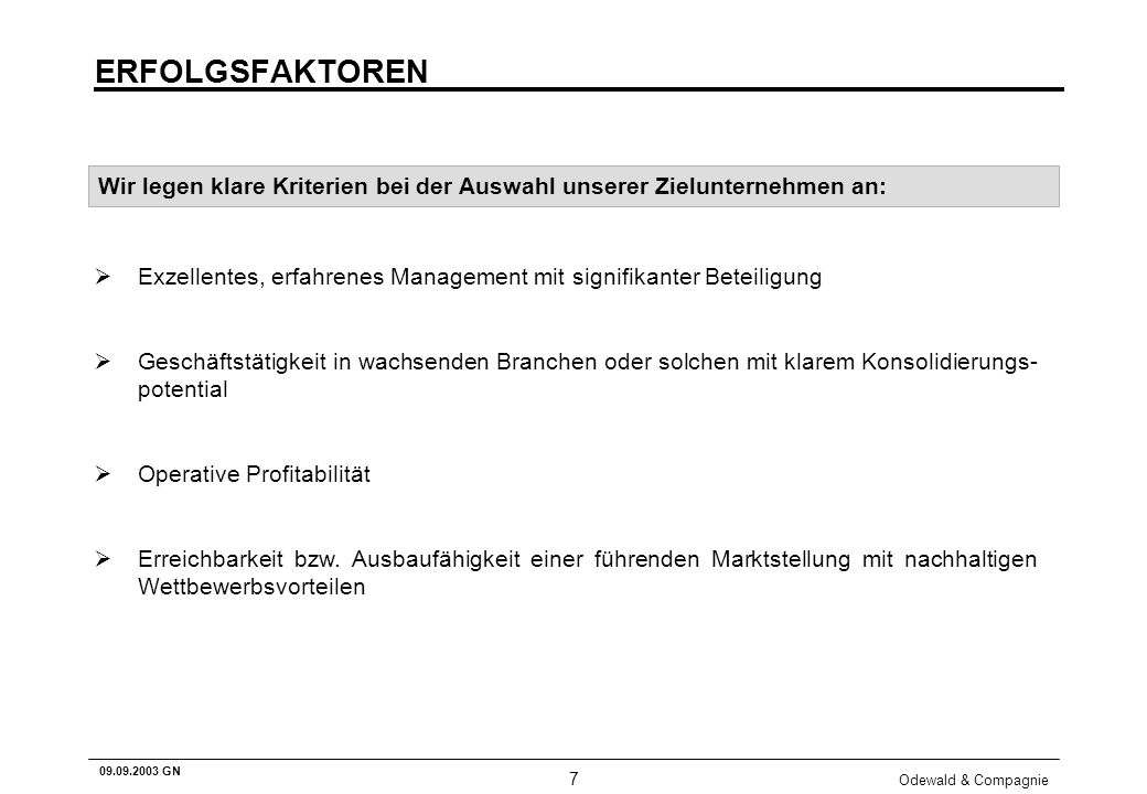 Odewald & Compagnie 7 09.09.2003 GN ERFOLGSFAKTOREN Exzellentes, erfahrenes Management mit signifikanter Beteiligung Geschäftstätigkeit in wachsenden