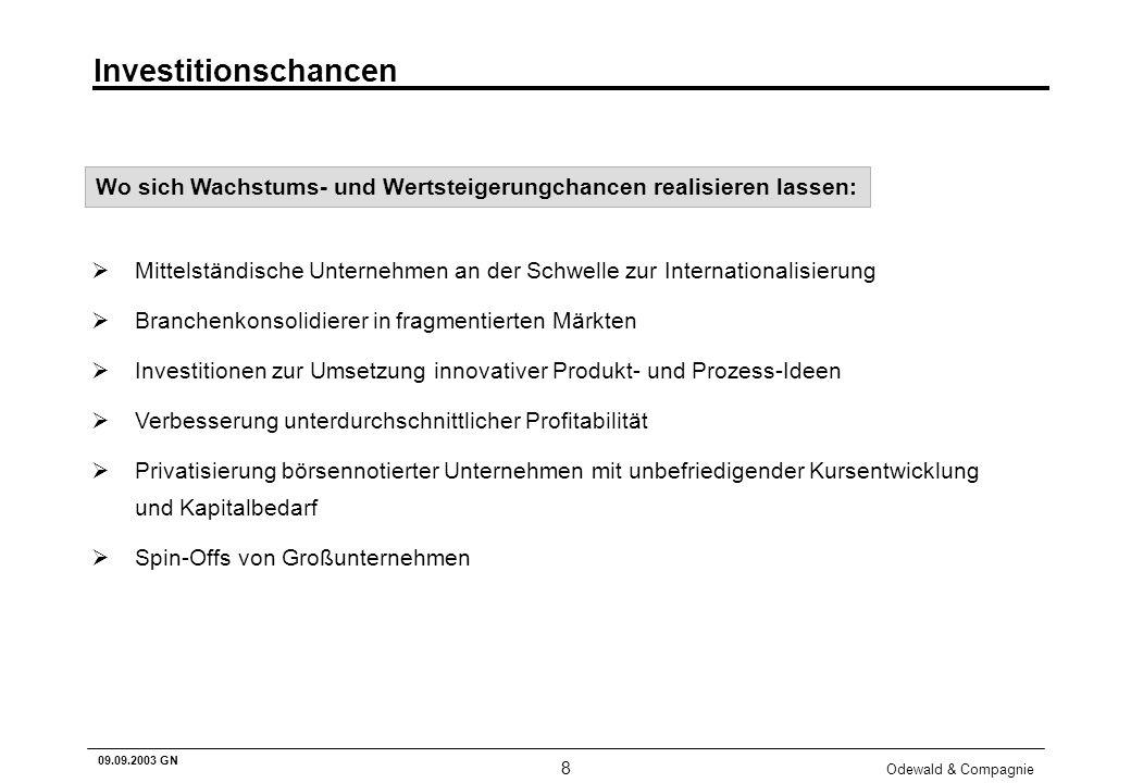 Odewald & Compagnie 8 09.09.2003 GN Investitionschancen Mittelständische Unternehmen an der Schwelle zur Internationalisierung Branchenkonsolidierer i