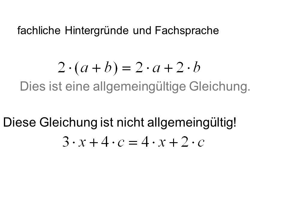 IQSH fachliche Hintergründe und Fachsprache Dies ist eine allgemeingültige Gleichung. Diese Gleichung ist nicht allgemeingültig!