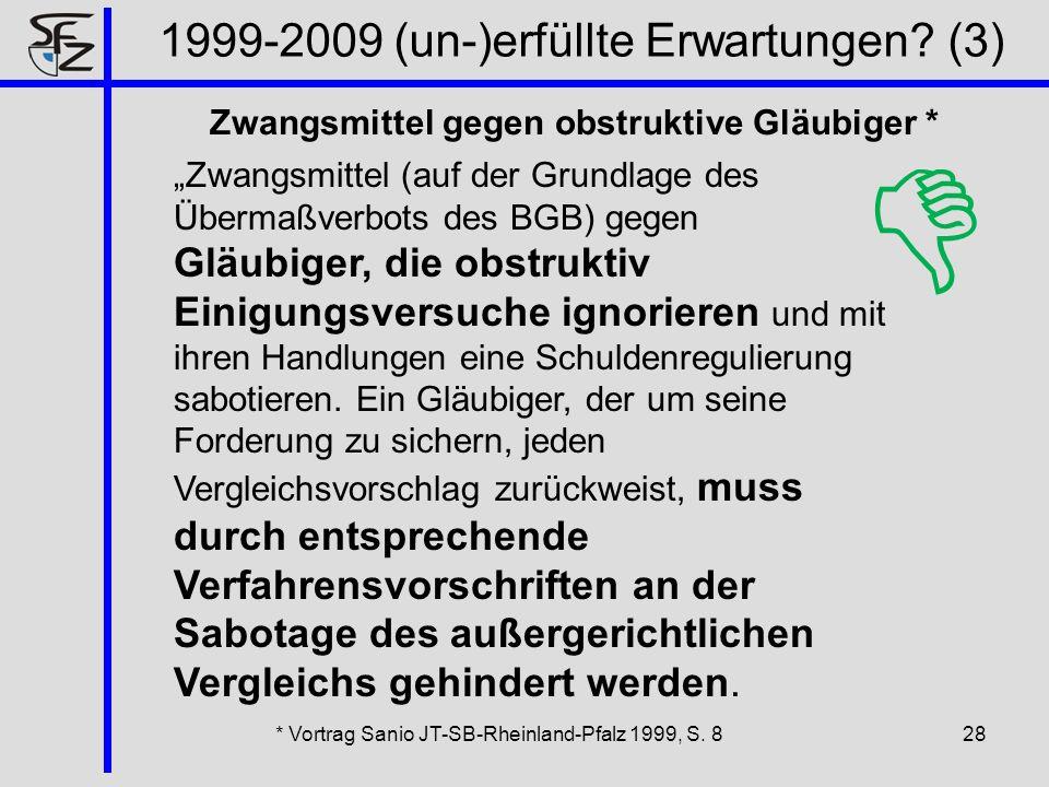 Zwangsmittel gegen obstruktive Gläubiger * 28 Zwangsmittel (auf der Grundlage des Übermaßverbots des BGB) gegen Gläubiger, die obstruktiv Einigungsver