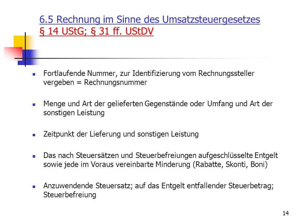 14 6.5 Rechnung im Sinne des Umsatzsteuergesetzes § 14 UStG; § 31 ff.