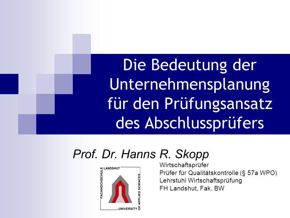 Die Bedeutung der Unternehmensplanung für den Prüfungsansatz des Abschlussprüfers Prof.