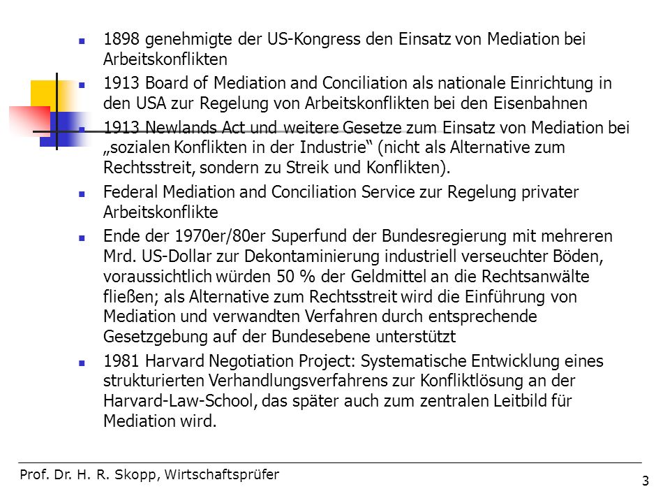 3 1898 genehmigte der US-Kongress den Einsatz von Mediation bei Arbeitskonflikten 1913 Board of Mediation and Conciliation als nationale Einrichtung i