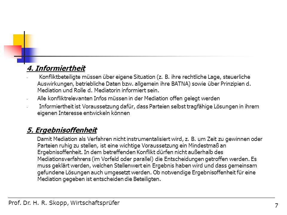 118 Prof.Dr. H. R. Skopp, Wirtschaftsprüfer Allgemeine Standards der Mediation I.