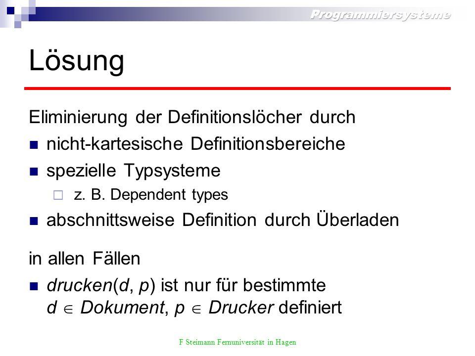 F Steimann Fernuniversität in Hagen Lösung Eliminierung der Definitionslöcher durch nicht-kartesische Definitionsbereiche spezielle Typsysteme z.