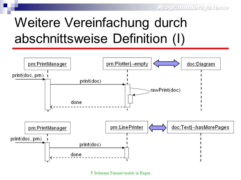 F Steimann Fernuniversität in Hagen Weitere Vereinfachung durch abschnittsweise Definition (I)