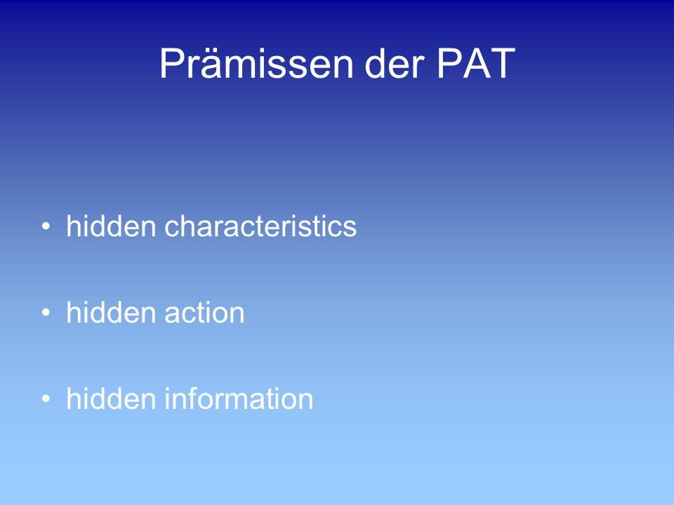 Prämissen der PAT hidden characteristics hidden action hidden information
