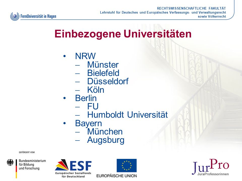 RECHTSWISSENSCHAFTLICHE FAKULTÄT Lehrstuhl für Deutsches und Europäisches Verfassungs- und Verwaltungsrecht sowie Völkerrecht Einbezogene Universitäte