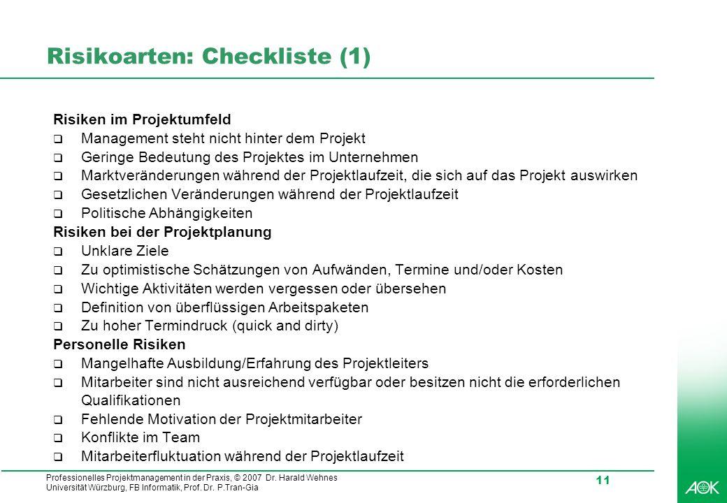 Professionelles Projektmanagement in der Praxis, © 2007 Dr. Harald Wehnes Universität Würzburg, FB Informatik, Prof. Dr. P.Tran-Gia 11 Risikoarten: Ch