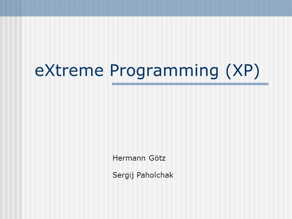 eXtreme Programming (XP) Hermann Götz Sergij Paholchak