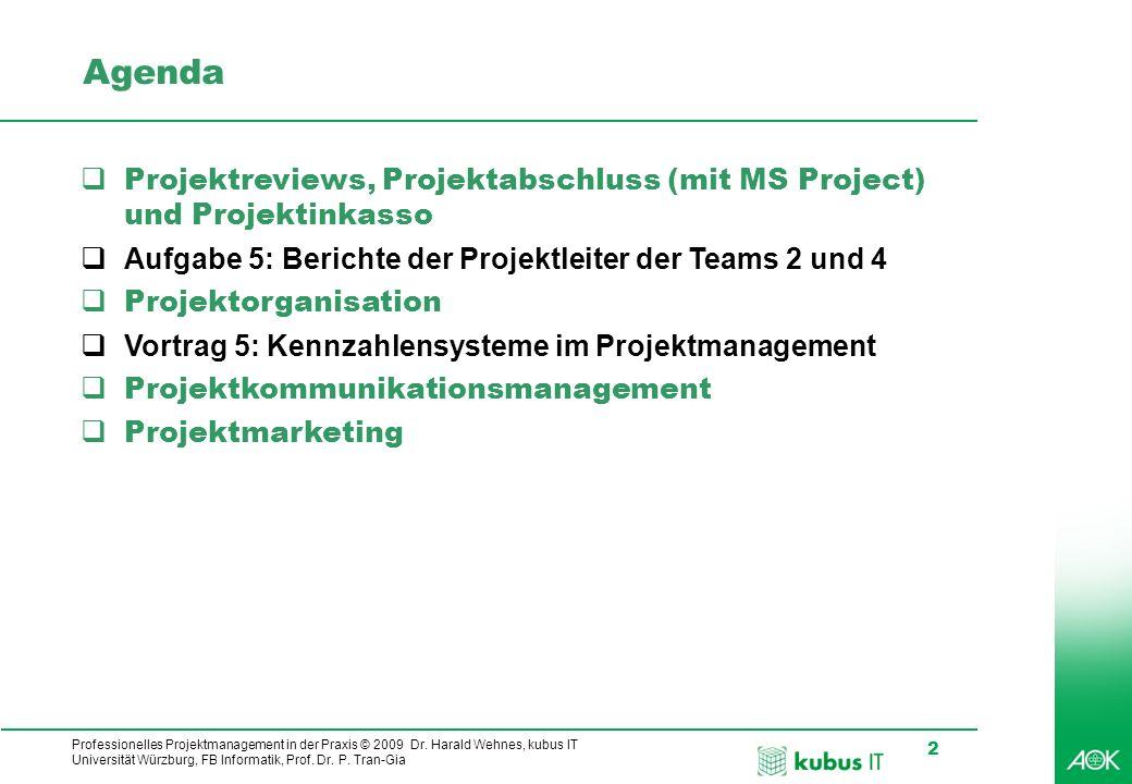 Professionelles Projektmanagement in der Praxis © 2009 Dr. Harald Wehnes, kubus IT Universität Würzburg, FB Informatik, Prof. Dr. P. Tran-Gia 2 Agenda