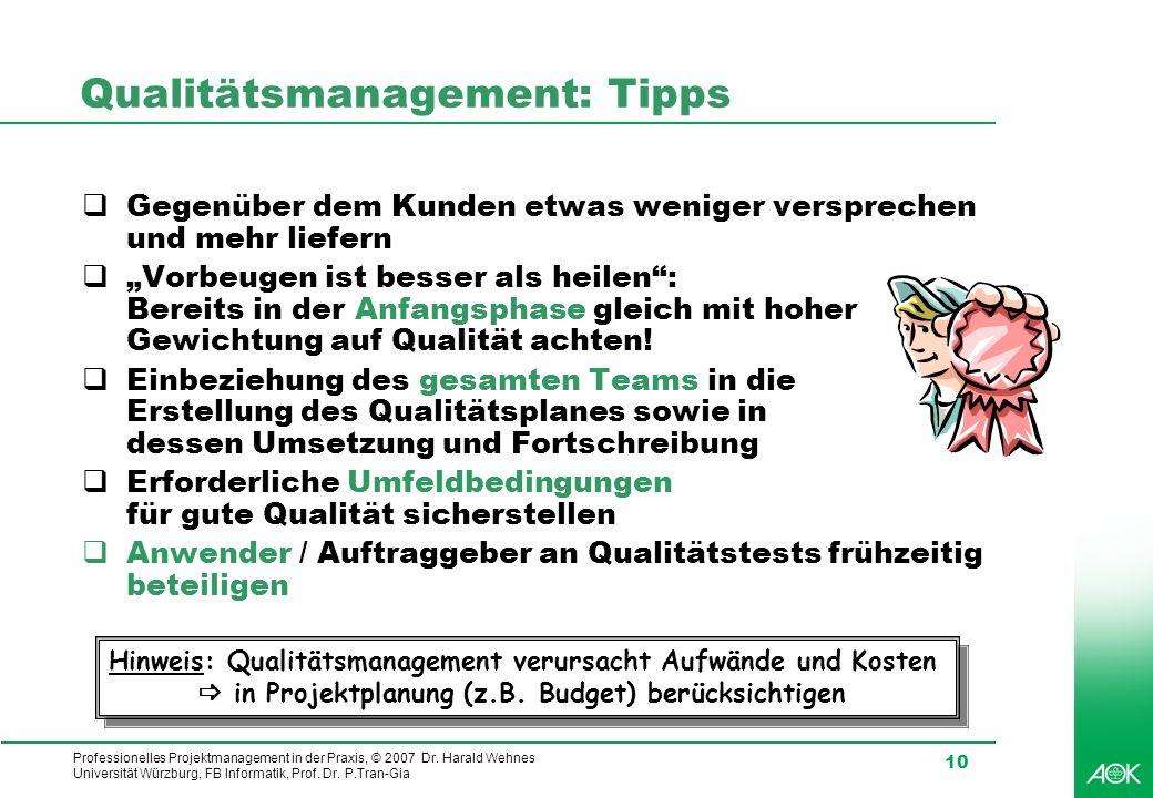 Professionelles Projektmanagement in der Praxis, © 2007 Dr. Harald Wehnes Universität Würzburg, FB Informatik, Prof. Dr. P.Tran-Gia 10 Qualitätsmanage