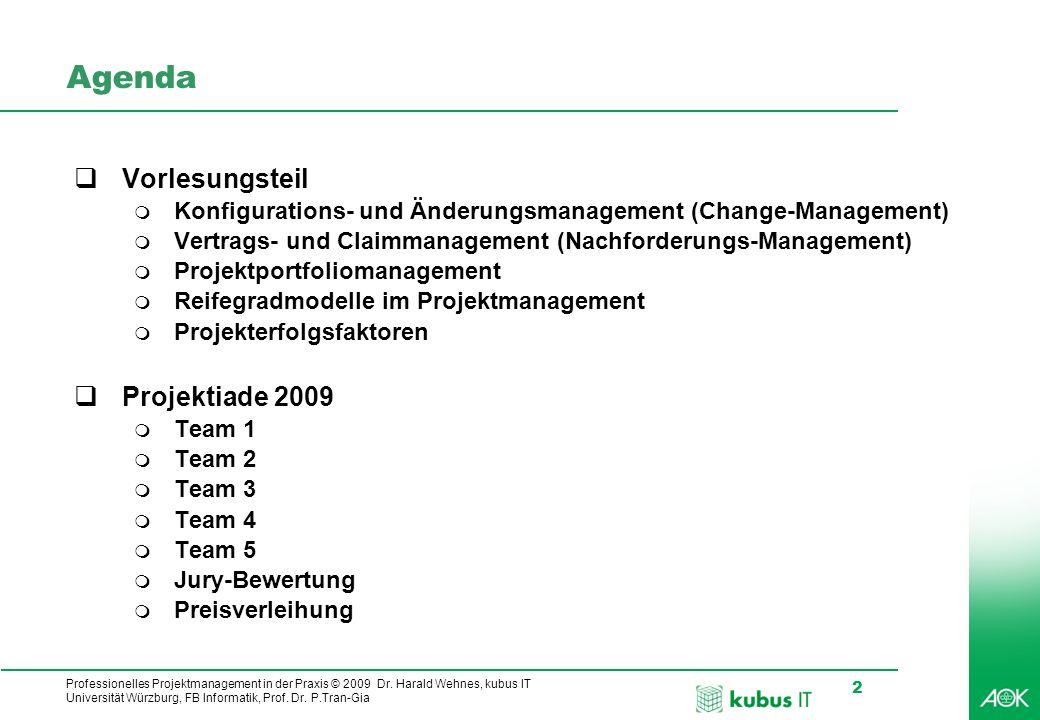 Professionelles Projektmanagement in der Praxis © 2009 Dr. Harald Wehnes, kubus IT Universität Würzburg, FB Informatik, Prof. Dr. P.Tran-Gia 2 Agenda