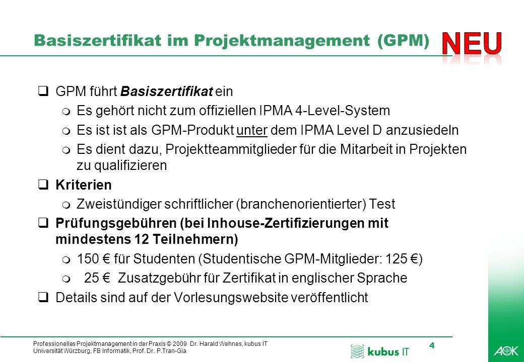 Professionelles Projektmanagement in der Praxis © 2009 Dr. Harald Wehnes, kubus IT Universität Würzburg, FB Informatik, Prof. Dr. P.Tran-Gia 4 Basisze
